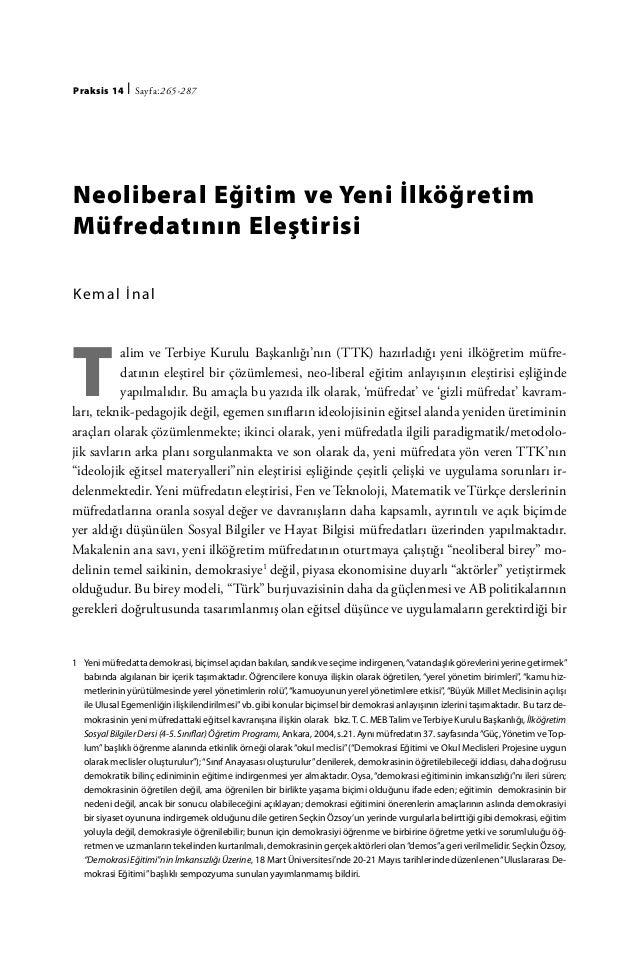 Praksis 14    | Sayfa:265-287Neoliberal Eğitim ve Yeni İlköğretimMüfredatının EleştirisiKe m al İ nalT          alim ve Te...