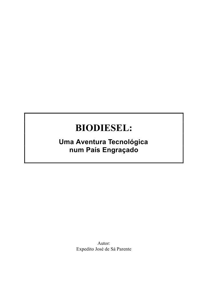 BIODIESEL:Uma Aventura Tecnológica  num País Engraçado              Autor:    Expedito José de Sá Parente