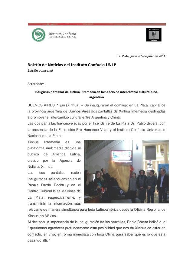 La Plata, jueves 05 de junio de 2014 Boletín de Noticias del Instituto Confucio UNLP Edición quincenal Actividades Inaugur...