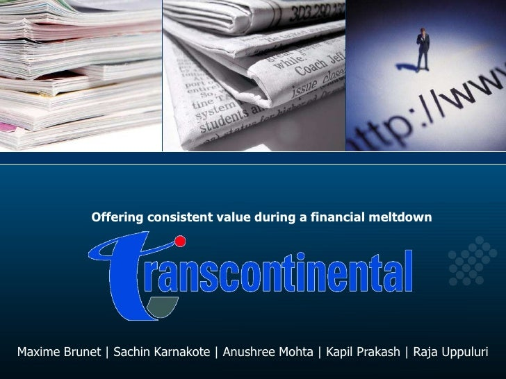 Offering consistent value during a financial meltdown     Maxime Brunet | Sachin Karnakote | Anushree Mohta | Kapil Prakas...