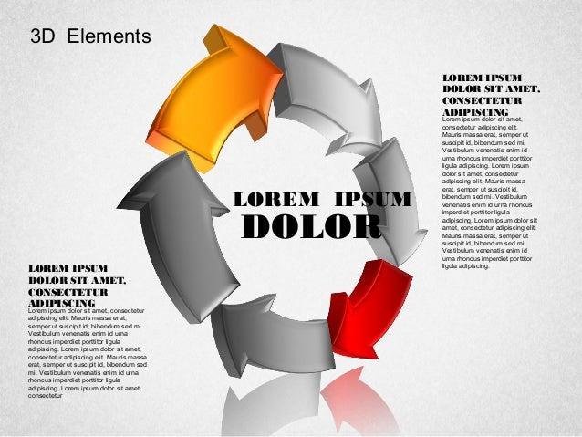 3D Elements LOREM IPSUM DOLOR Lorem ipsum dolor sit amet, consectetur adipiscing elit. Mauris massa erat, semper ut suscip...