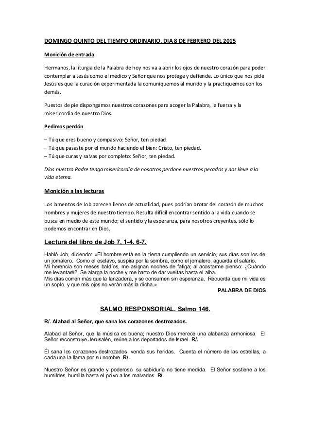 DOMINGO QUINTO DEL TIEMPO ORDINARIO. DIA 8 DE FEBRERO DEL 2015 Monición de entrada Hermanos, la liturgia de la Palabra de ...
