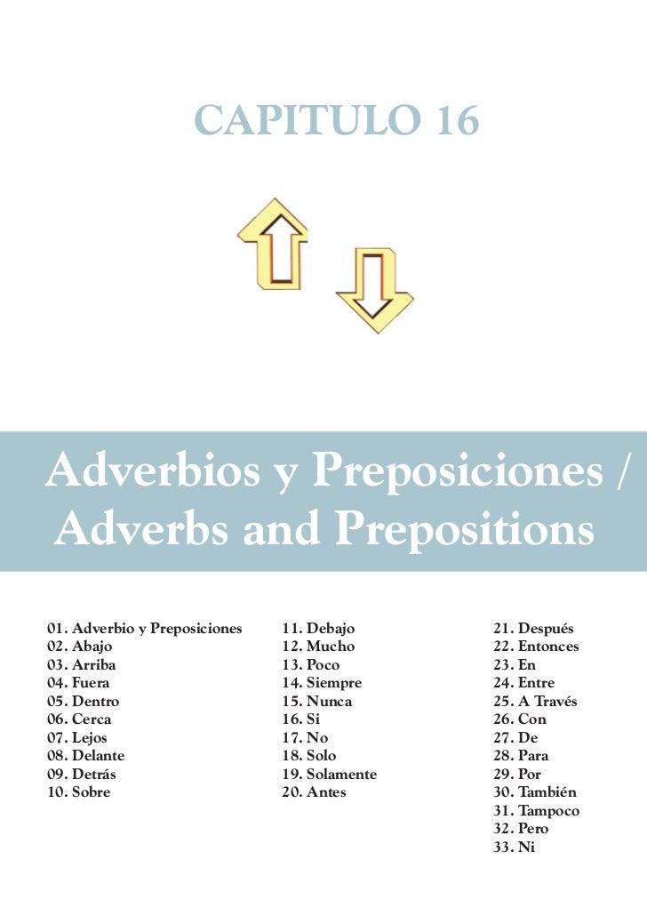 CAPITULO 16Adverbios y Preposiciones /Adverbs and Prepositions01. Adverbio y Preposiciones   11. Debajo      21. Después02...