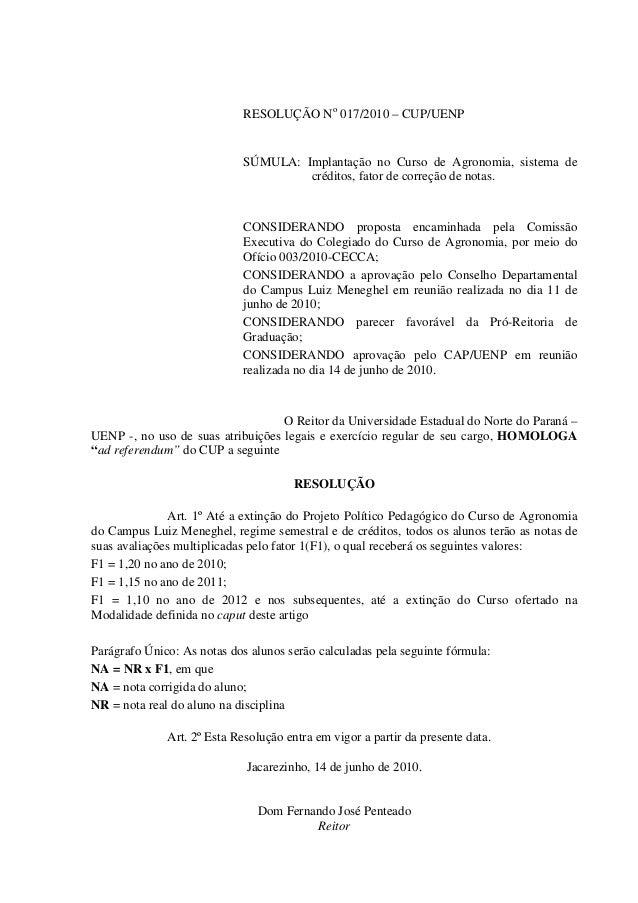 RESOLUÇÃO No 017/2010 – CUP/UENP SÚMULA: Implantação no Curso de Agronomia, sistema de créditos, fator de correção de nota...