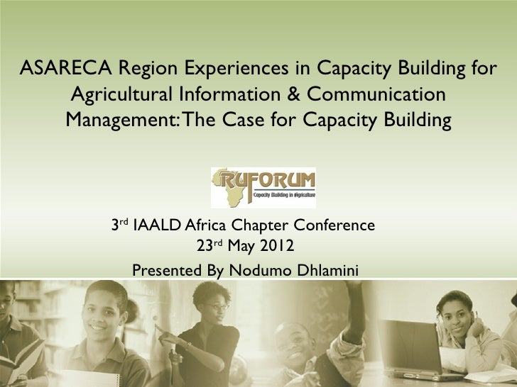 ASARECA Region Experiences in Capacity Building for    Agricultural Information & Communication    Management: The Case fo...