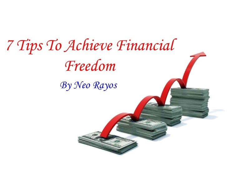 7 Tips To Achieve Financial Freedom By Neo Rayos