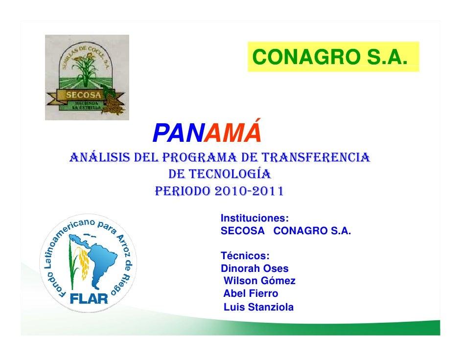 CONAGRO S.A.          PANAMÁANÁLISIS DEL PROGRAMA DE TRANSFERENCIA              DE TECNOLOGÍA           PERIODO 2010-2011 ...