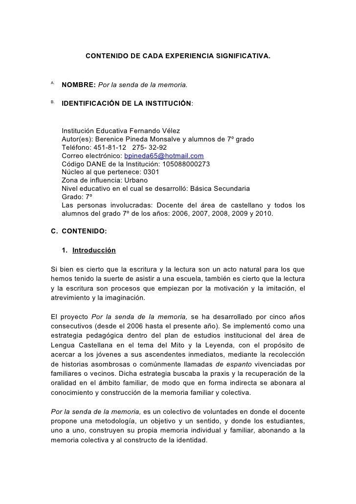 CONTENIDO DE CADA EXPERIENCIA SIGNIFICATIVA.   A.      NOMBRE: Por la senda de la memoria.  B.      IDENTIFICACIÓN DE LA I...