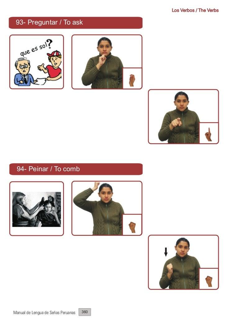 Los Verbos / The Verbs 93- Preguntar / To ask 94- Peinar / To combManual de Lengua de Señas Peruanas   360