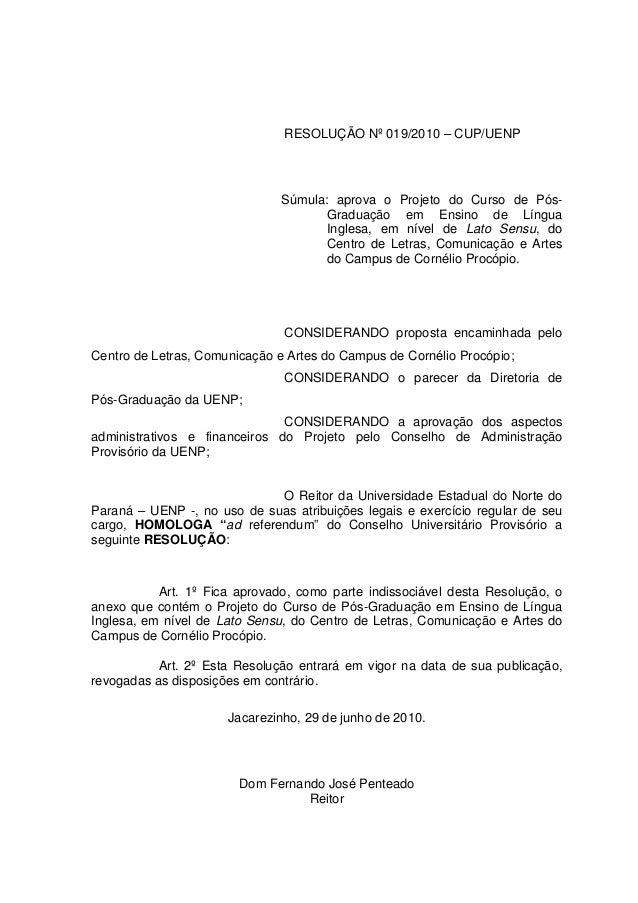 RESOLUÇÃO Nº 019/2010 – CUP/UENP Súmula: aprova o Projeto do Curso de Pós- Graduação em Ensino de Língua Inglesa, em nível...