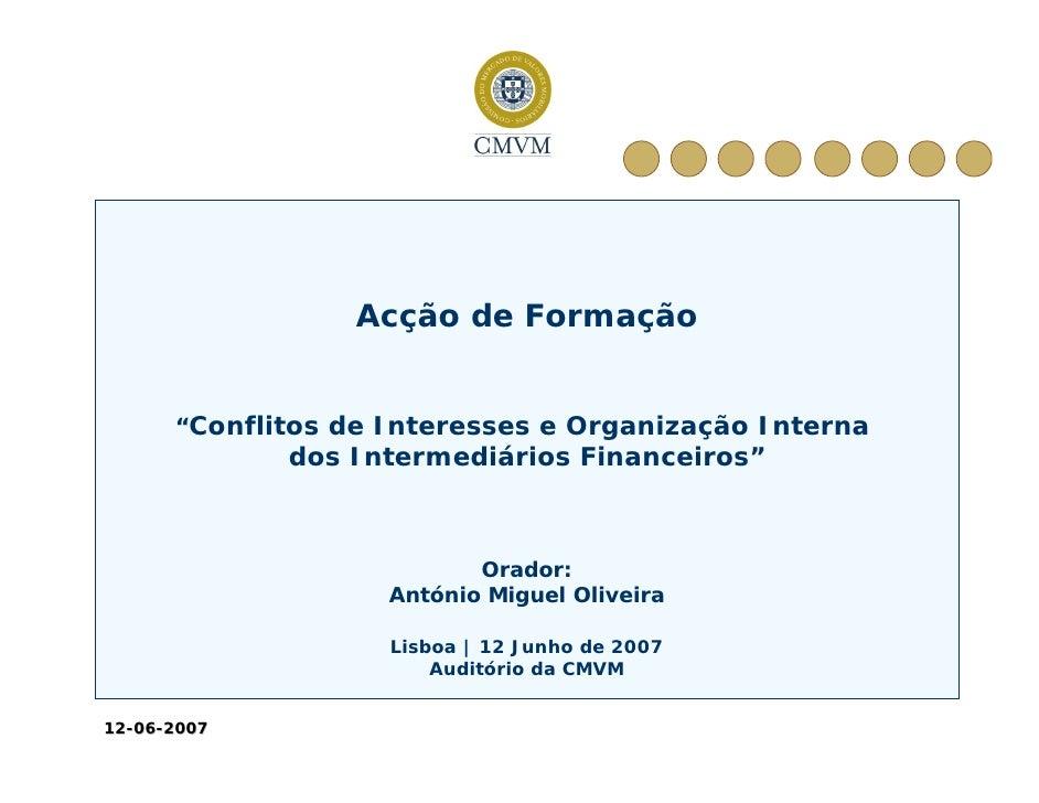 """Acção de Formação         """"Conflitos de Interesses e Organização Interna              dos Intermediários Financeiros""""     ..."""