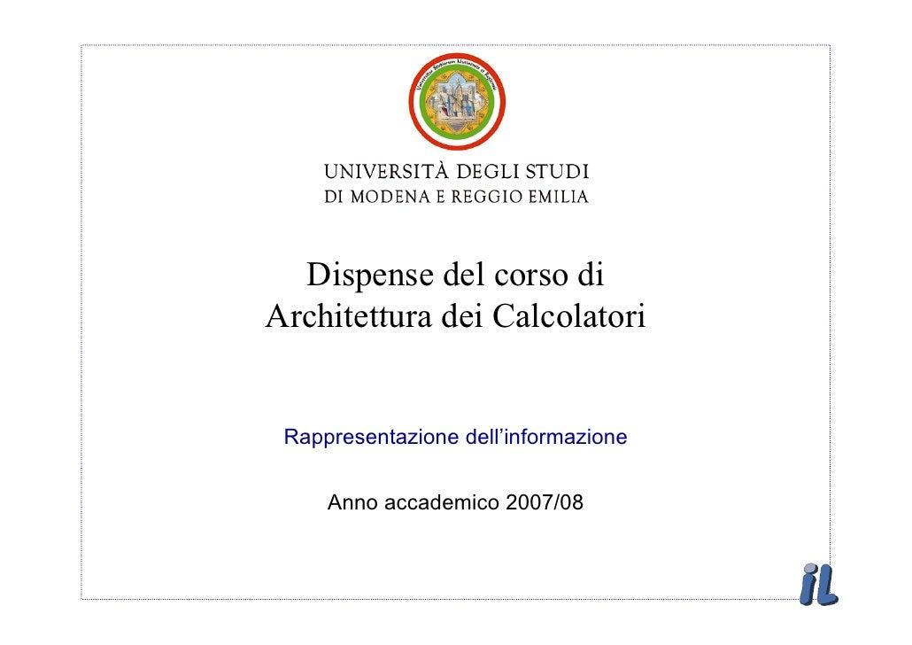 Dispense del corso di Architettura dei Calcolatori    Rappresentazione dell'informazione        Anno accademico 2007/08
