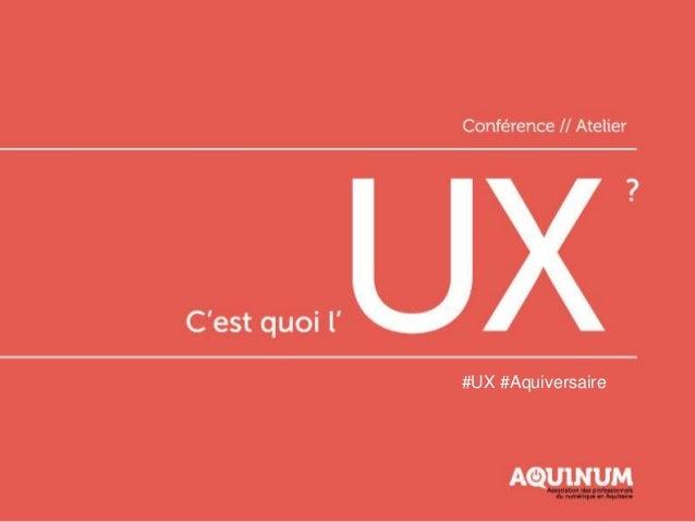 C'est quoi l'UX ? #UX #Aquiversaire