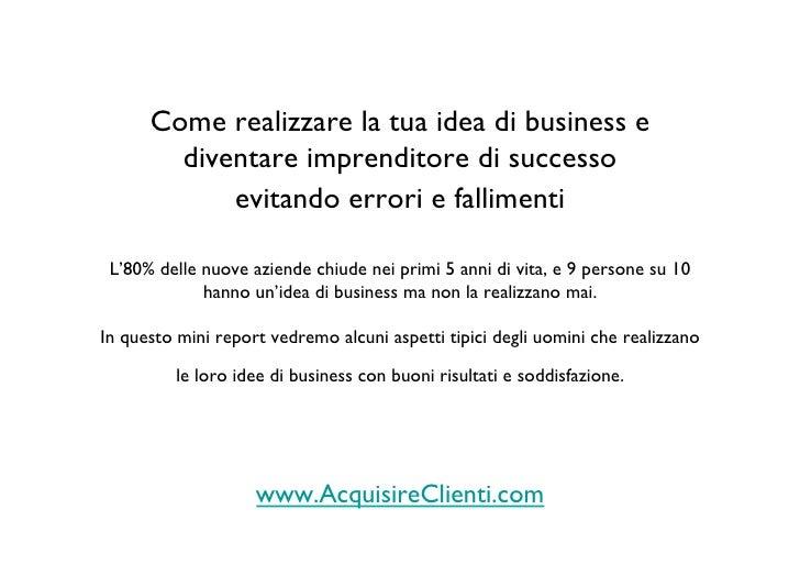 Come realizzare la tua idea di business e        diventare imprenditore di successo            evitando errori e falliment...