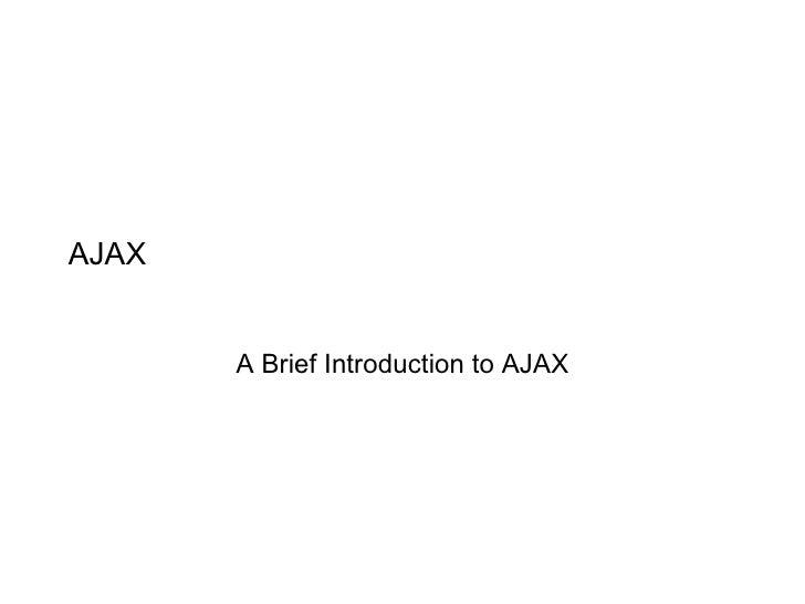 AJAX A Brief Introduction to AJAX