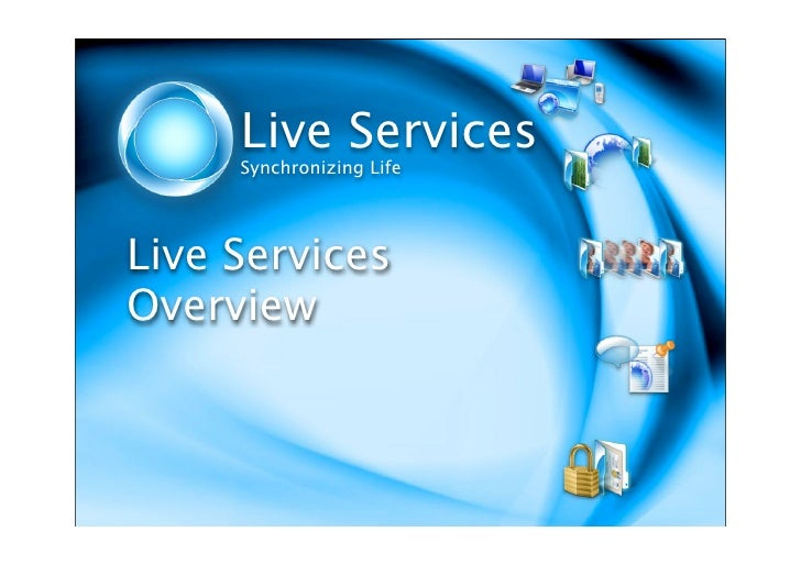 Live Services      Synchronizing Life     Live Services Overview