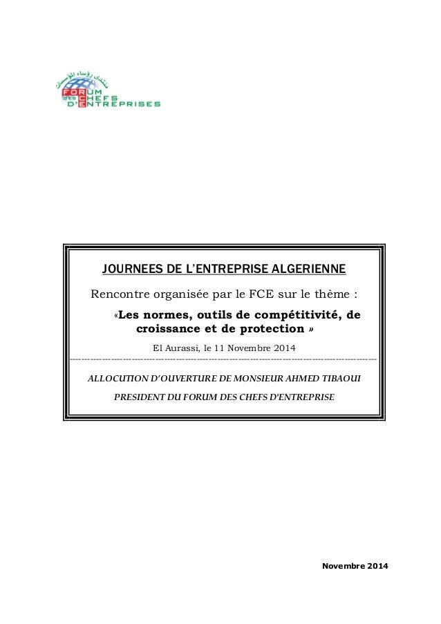 Novembre 2014  JOURNEES DE L'ENTREPRISE ALGERIENNE  Rencontre organisée par le FCE sur le thème :  «Les normes, outils de ...