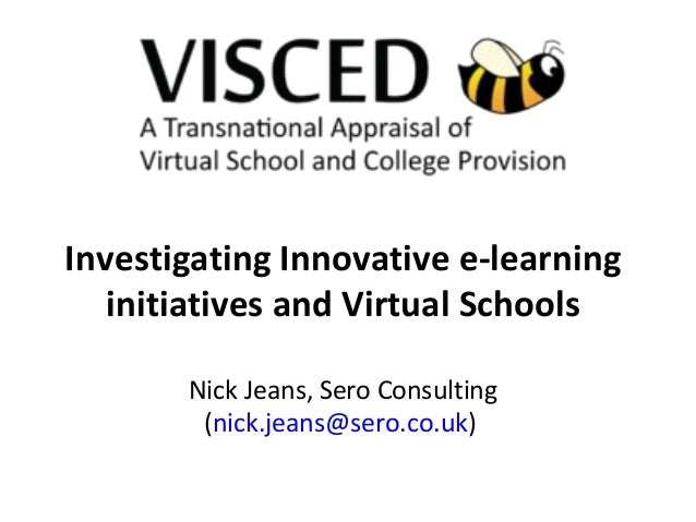 Investigating Innovative e-learning   initiatives and Virtual Schools       Nick Jeans, Sero Consulting        (nick.jeans...