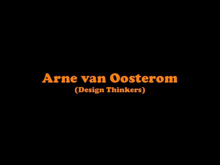 Arne van Oosterom<br />(Design Thinkers)<br />