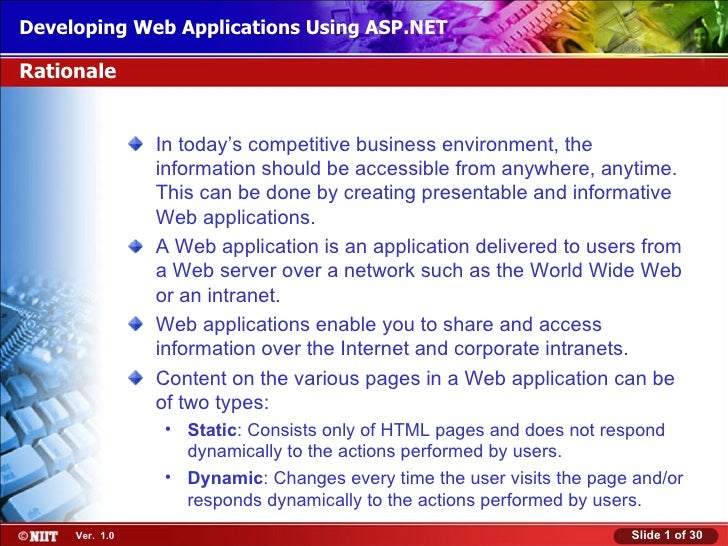 Developing Web Applications Using ASP.NETRationale                In today's competitive business environment, the        ...