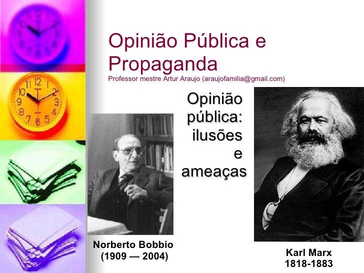 Opinião  pública:  ilusões  e  ameaças Opinião Pública e Propaganda Professor mestre Artur Araujo (araujofamilia@gmail.com...