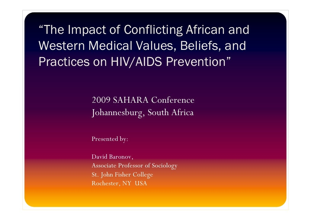 """""""The Impact of Conflicting African and Western Medical Values, Beliefs, and Practices on HIV/AIDS Prevention""""           20..."""