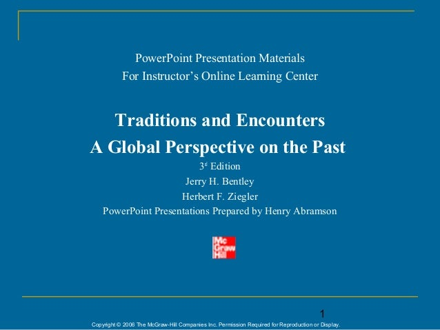 PowerPoint Presentation Materials           For Instructor's Online Learning Center   Traditions and EncountersA Global Pe...