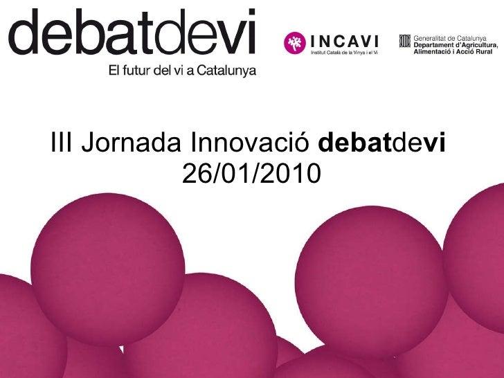 III Jornada Innovació  debat de vi   26/01/2010