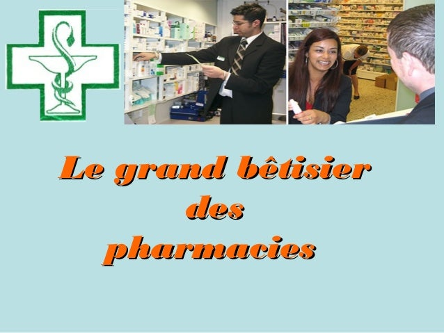 Le grand bêtisier      des  pharmacies