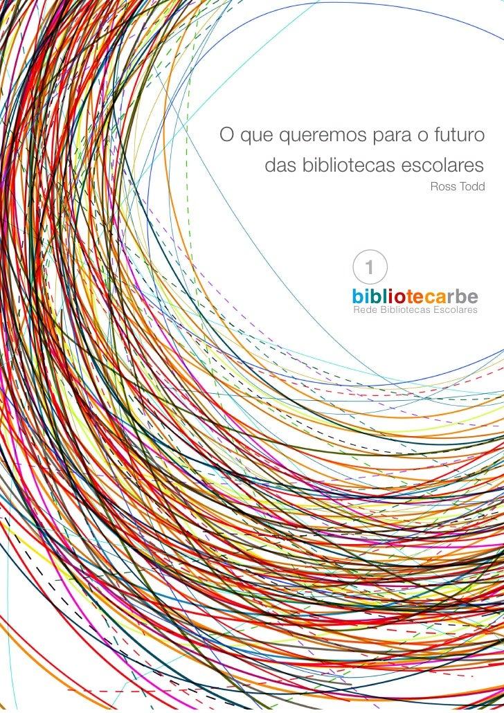 O que queremos para o futuro das Bibliotecas Escolares
