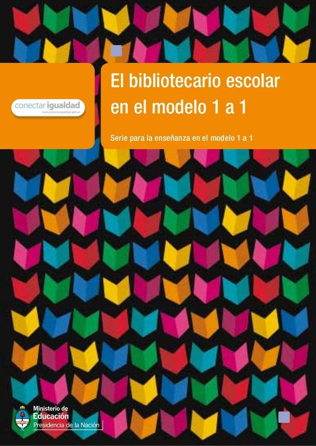Serie para la enseñanza en el modelo 1 a 1 El bibliotecario escolar en el modelo 1 a 1