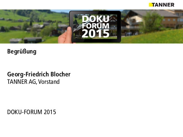 Begrüßung Georg-Friedrich Blocher TANNER AG,Vorstand DOKU-FORUM 2015