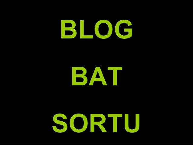 BLOG BAT SORTU