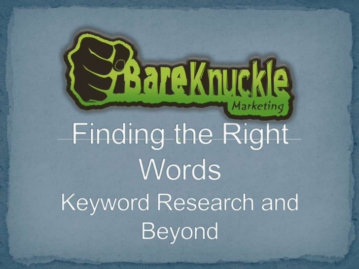 Finding the Right Keywords: Keyword Research and Beyond