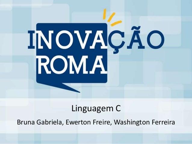Linguagem CBruna Gabriela, Ewerton Freire, Washington Ferreira