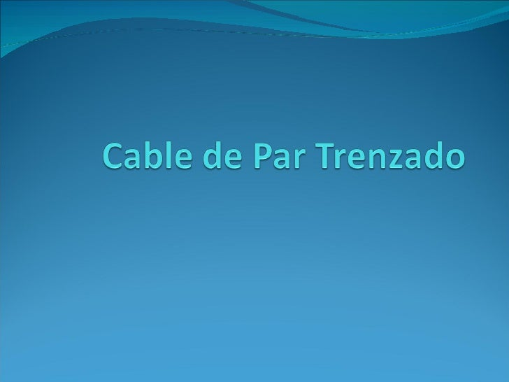 01 Cable De Par Trenzado