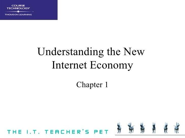 Understanding the New  Internet Economy Chapter 1