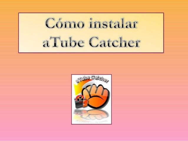 Con aTube Catcher se puededescargar vídeos de los portales favoritos (YouTube, Dailymotion, MySpace, Stage6, Google, etc...