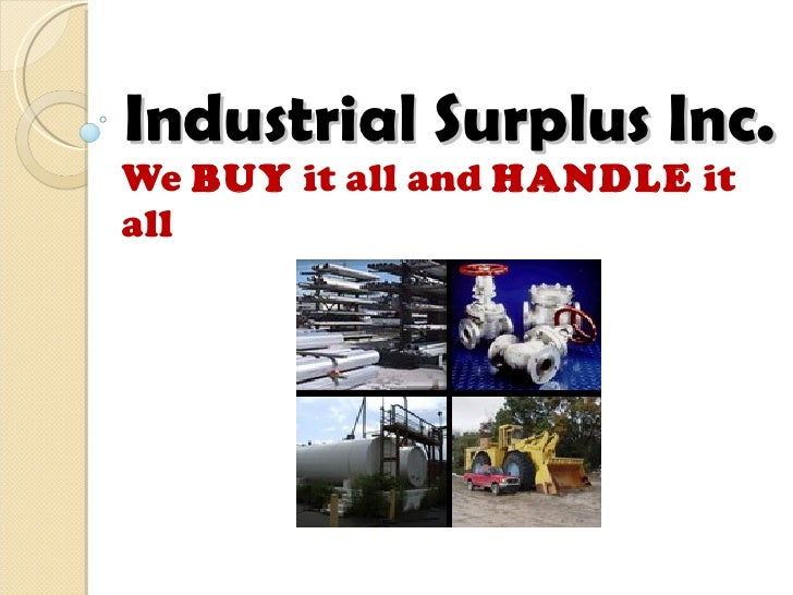 Industrial Surplus Inc. We  BUY  it all and  HANDLE  it all