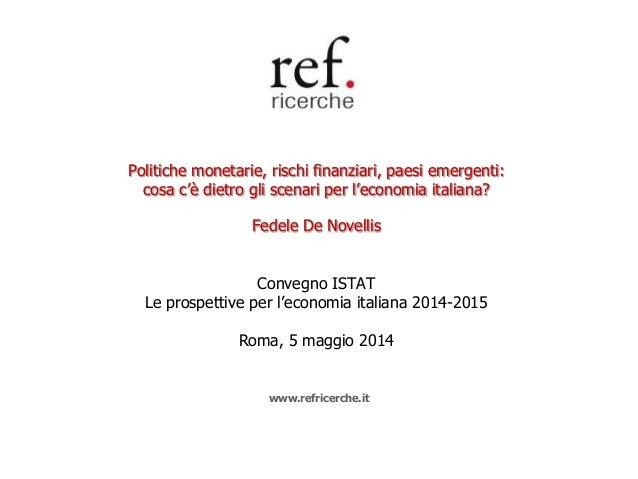 Politiche monetarie, rischi finanziari, paesi emergenti: cosa c'è dietro gli scenari per l'economia italiana? Fedele De No...