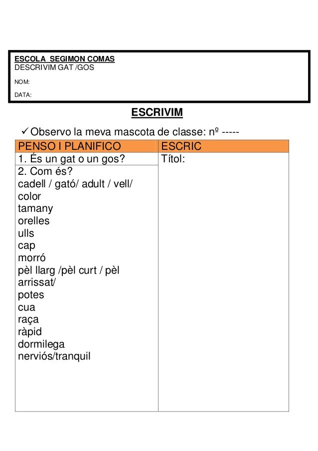 ESCOLA SEGIMON COMAS DESCRIVIM GAT /GOS NOM: DATA:  ESCRIVIM  Observo la meva mascota de classe: nº ----PENSO I PLANIFICO...