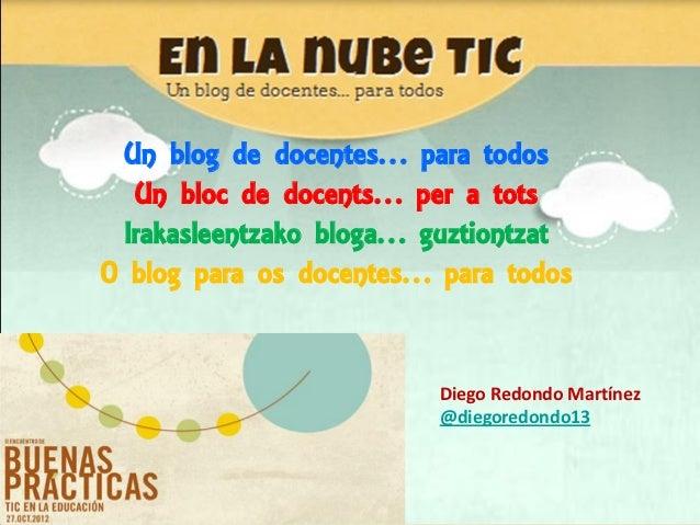 Un blog de docentes… para todos   Un bloc de docents… per a tots  Irakasleentzako bloga… guztiontzatO blog para os docente...