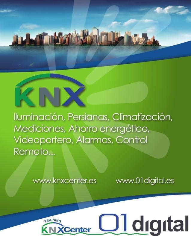 Iluminación, Persianas, Climatización, Mediciones, Ahorro energético, Videoportero, Alarmas, Control Remoto... www.knxcent...