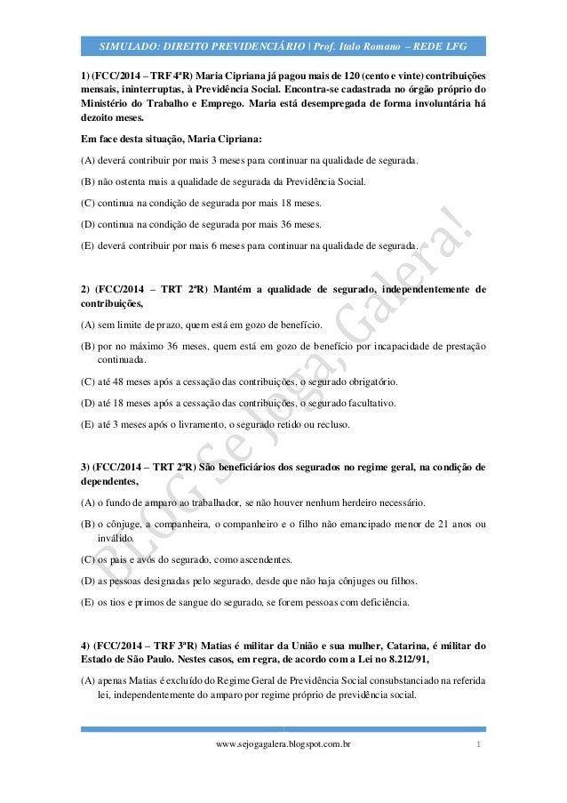 1  SIMULADO: DIREITO PREVIDENCIÁRIO | Prof. Italo Romano – REDE LFG  www.sejogagalera.blogspot.com.br  1) (FCC/2014 – TRF ...