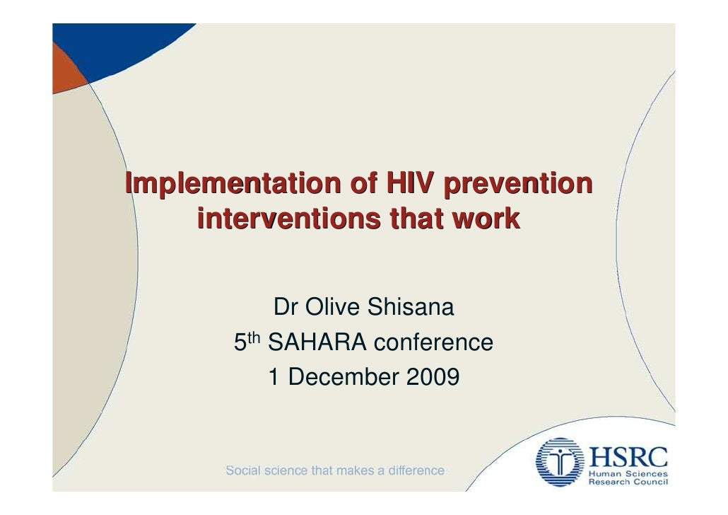 Implementation of HIV prevention      interventions that work             Dr Olive Shisana        5th SAHARA conference   ...