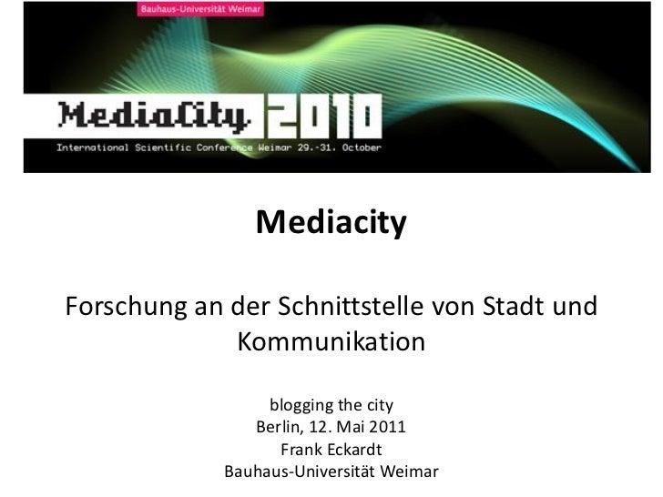 MediacityForschung an der Schnittstelle von Stadt und             Kommunikation                  blogging the city        ...