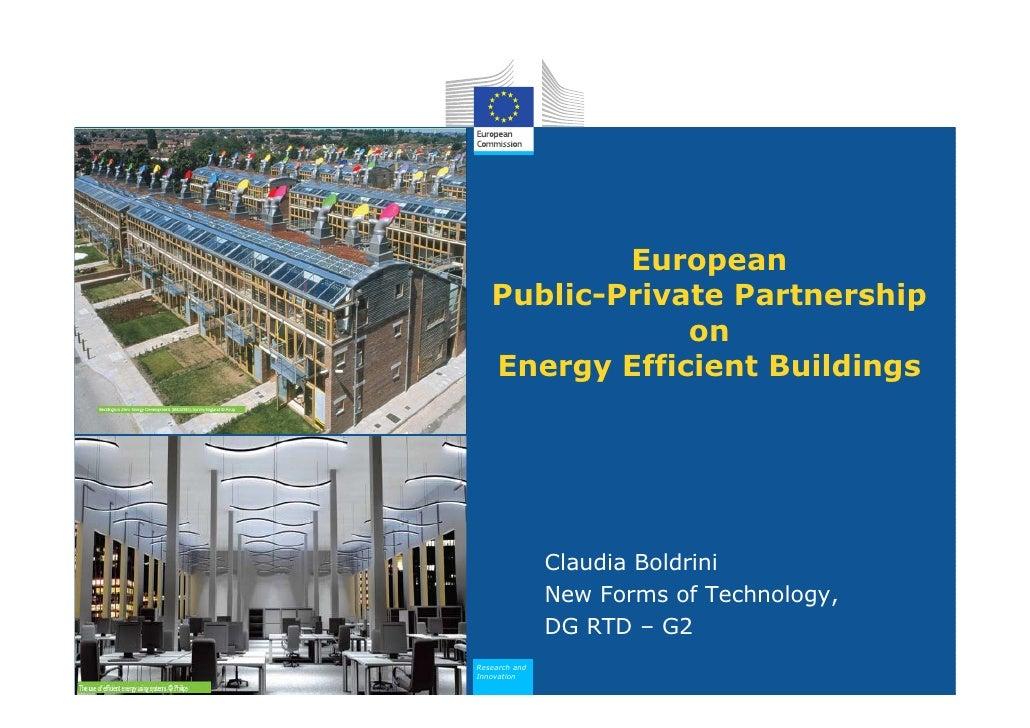 European   Public-Private Partnership               on   Energy Efficient Buildings               Claudia Boldrini        ...