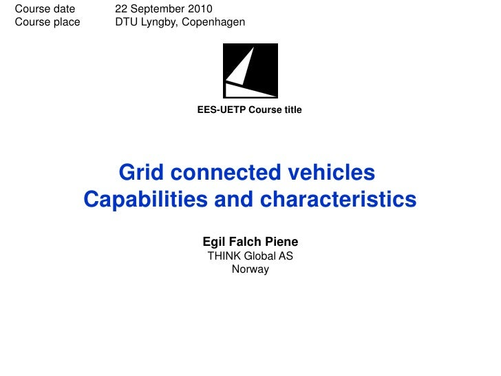"""E. F. Piene, """"Grid Connected Vehicles Capabilities and Characteristics,"""" in Electric Vehicle Integration Into Modern Power Networks, DTU, Copenhagen, 2010"""