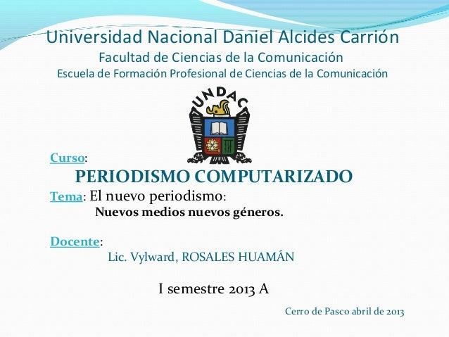 Universidad Nacional Daniel Alcides CarriónFacultad de Ciencias de la ComunicaciónEscuela de Formación Profesional de Cien...