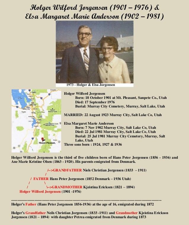 Holger Wilford Jorgensen (1901 – 1976) & Elsa Margaret Marie Anderson (1902 – 1981) Holger Wilford Jorgensen Born: 18 Octo...